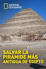 Saving Egypt's Oldest Pyramid