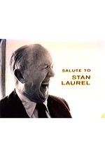 Salute to Stan Laurel