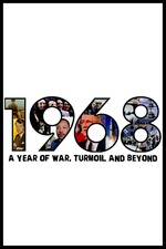 1968: A Year of War, Turmoil and Beyond