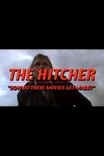 The Hitcher: How Do These Movies Get Made?