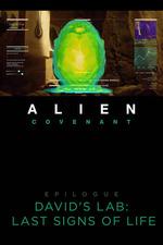 Alien: Covenant - Epilogue: David's Lab - Last Signs of Life