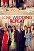 Love Wedding Repeat