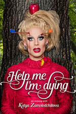 Katya: Help Me, I'm Dying