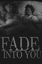 Fade Into You