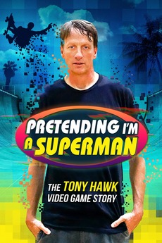 Pretending I'm a Superman: The Tony Hawk Video Game Story