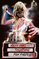 Killer Babes and the Frightening Film Fiasco