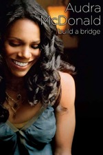 Audra McDonald and Friends: Build a Bridge