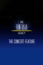 The Fantasia Legacy: The Concert Feature