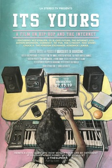 It's Yours: A Film on Hip-Hop and the Internet