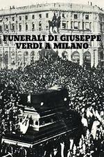 Funerali di Giuseppe Verdi a Milano