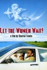 Let the Women Wait!