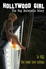 Hollywood Girl: The Peg Entwistle Story