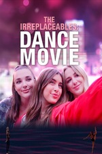 The Irreplaceables: Dance Movie