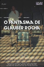 O Fantasma de Glauber Rocha