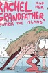 Rachel and Her Grandfather Control The Island
