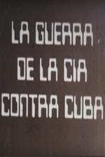 The CIA's War Against Cuba