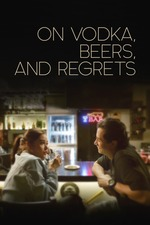 On Vodka, Beers, and Regrets