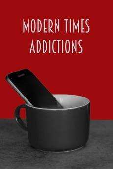 Modern Times Addictions