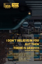 I Don't Believe In You But Then There Is Gravity