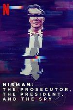 Nisman: The Prosecutor, the President and the Spy