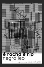 É Rocha e Rio, Negro Leo