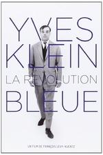 Yves Klein: The Blue Revolution