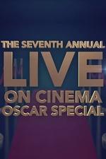 The 7th Annual Live 'On Cinema' Oscar Special