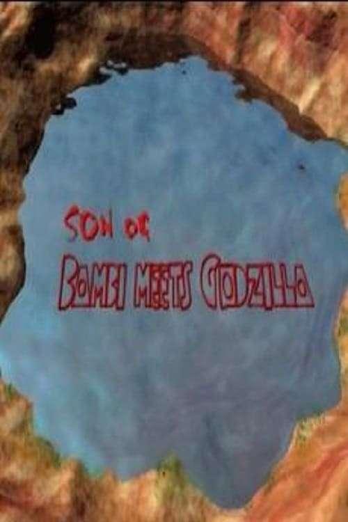 Son of Bambi Meets Godzilla, 1999