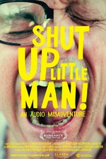 Shut Up Little Man! An Audio Misadventure