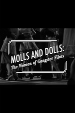 Molls and Dolls: The Women of Gangster Films