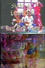 Shake a Lizard Tail or Rust Belt Rump