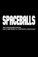Spaceballs: In Conversation - Mel Brooks and Thomas Meehan