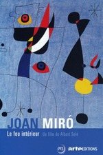 Joan Miró, the Inner Fire