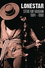 Lonestar: Stevie Ray Vaughan 1984-1989