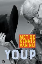 Youp van 't Hek: Met de kennis van nu