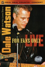 Dale Watson And His Lone Stars: For Fans Only Live