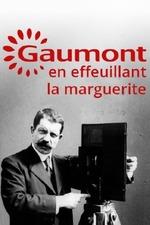 Gaumont, en effeuillant la marguerite