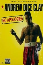 Andrew Dice Clay: No Apologies