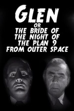 Glen or the Bride of the Night of the Plan 9 From Outer Space