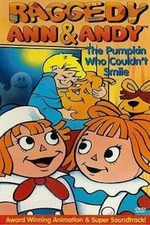 Raggedy Ann and Raggedy Andy in the Pumpkin Who Couldn't Smile