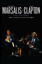 Wynton Marsalis and Eric Clapton Play the Blues: Live from Jazz at Lincoln Center
