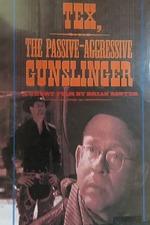 Tex, the Passive/Aggressive Gunslinger