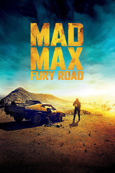 Mad Max Fury Road 2015 Directed By George Miller