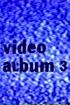 Video Album 3