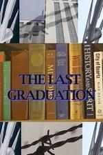 The Last Graduation