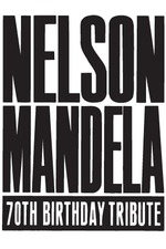 Nelson Mandela 70th Birthday Tribute