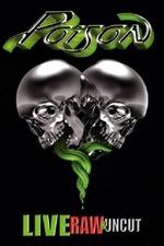Poison: Live, Raw & Uncut