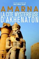 Amarna, la cité mystérieuse d'Akhenaton