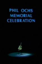 Phil Ochs Memorial Celebration