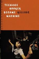 Teenage Hooker Became Killing Machine